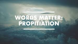 Propitiation: What Does It Mean and Does It Matter?
